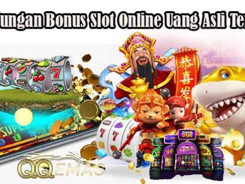 Keuntungan Bonus Slot Online Uang Asli Terbaik