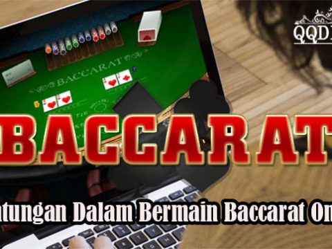 Keuntungan Dalam Bermain Baccarat Online