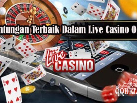 Keuntungan Terbaik Dalam Live Casino Online