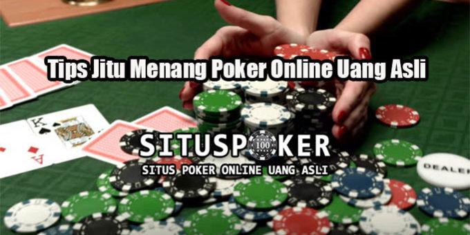 Tips Jitu Menang Poker Online Uang Asli